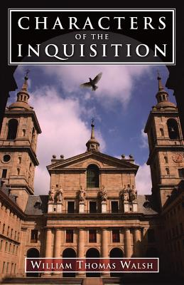 Characters of the Inquisition, Walsh, William Thomas