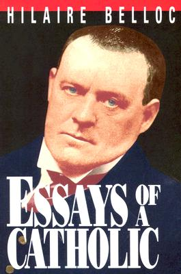 Essays of a Catholic, Hilaire Belloc