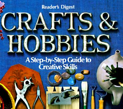 Image for Crafts and Hobbies; A Step-by-Step Guide to Creative Skills