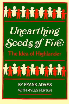 Unearthing Seeds of Fire: The Idea of Highlander, Adams, Frank