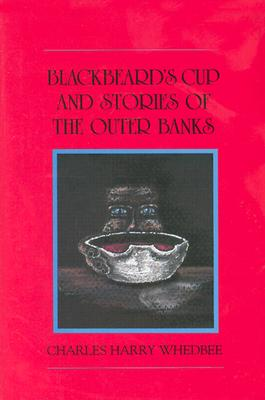 "Blackbeards Cup and Stories of the Outer Banks, ""WHEDBEE, CHARLES HARRY"""
