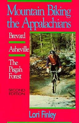 Image for Mountain Biking the Appalachians: Brevard-Asheville/the Pisgah Forest (Second Edition)