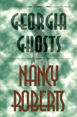 Georgia Ghosts, NANCY ROBERTS