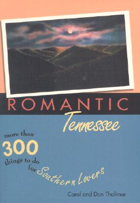 Image for Romantic Tennessee : More Than 300 Things to Do for Southern Lovers