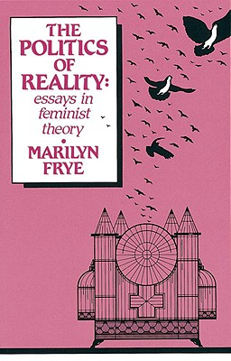 Image for The Politics of Reality: Essays in Feminist Theory