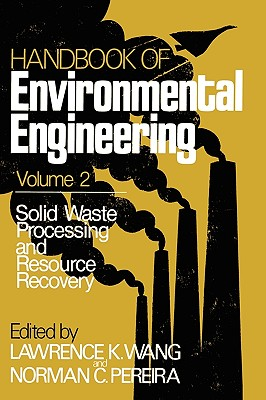 Handbook of Environmental Engineering, Vol. 2: Solid Waste Processing and Resource Recovery