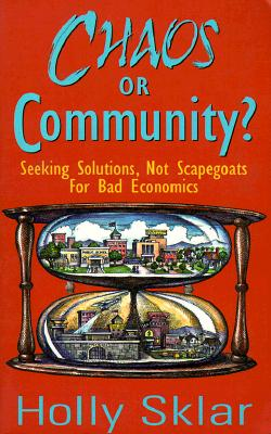 Image for Chaos or Community?: Seeking Solutions, Not Scapegoats for Bad Economics