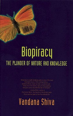 Biopiracy: The Plunder of Nature and Knowledge, Shiva, Vandana