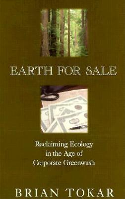 Image for Earth for Sale: Reclaiming Ecology in the Age of Corporate Greenwash