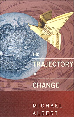 The Trajectory of Change, Albert, Michael