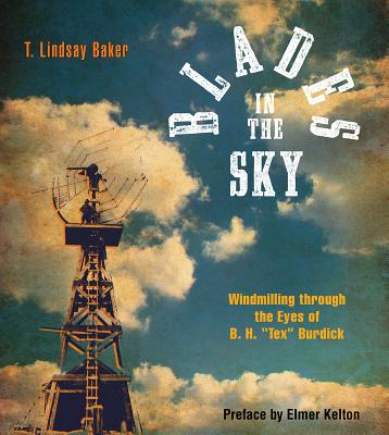 "Image for Blades in the Sky  Windmilling through the Eyes of B. H. ""Tex"" Burdick"