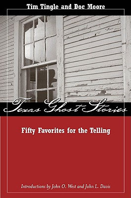 Texas Ghost Stories: Fifty Favorites for the Telling, Tim Tingle, Doc Moore