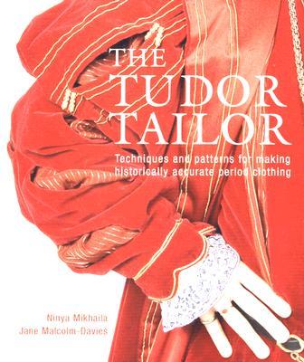 Image for The Tudor Tailor: Reconstructing Sixteenth-Century Dress