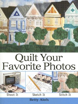 Image for Quilt Your Favorite Photos
