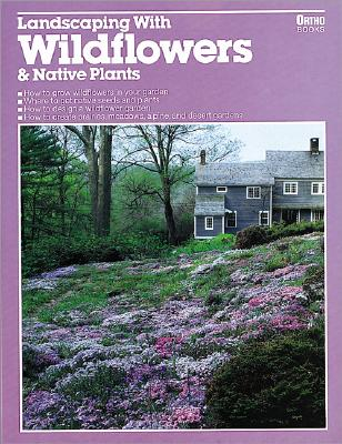 Image for LANDSCAPING WITH WILDFLOWERS & NATIVE PLANTS