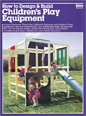 Image for How to Design and Build Children's Play Equipment/05934 (Ortho Books)
