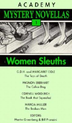 Women Sleuths (Academy Mystery Novellas, Vol 1), MARGARET COLE, MIGNON EBERHART, CORNELL WOOLRICH, MARCIA MULLER