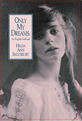 Image for Only My Dreams: An English Girlhood