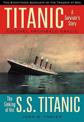 Titanic: A Survivor?s Story, Archibald Gracie