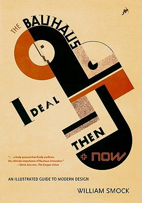 Image for The Bauhaus Ideal Then and Now: An Illustrated Guide to Modern Design
