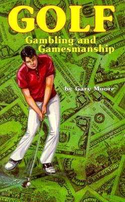 Image for Golf, Gambling, and Gamesmanship