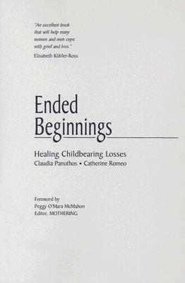 Ended Beginnings: Healing Childbearing Losses, Claudia Panuthos; Catherine Romeo