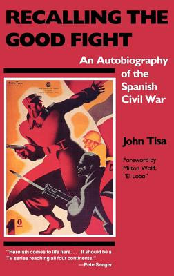 Image for Recalling the Good Fight: An Autobiography of the Spanish Civil War