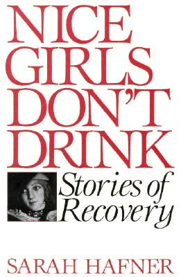 Image for Nice Girls Don't Drink: Stories of Recovery
