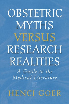 Image for Obstetric Myths Versus Research Realities: A Guide to the Medical Literature