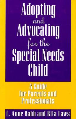 Image for Adopting and Advocating for the Special Needs Child