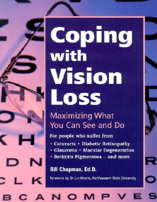 Coping with Vision Loss: Maximizing What You Can See and Do, Bill Chapman