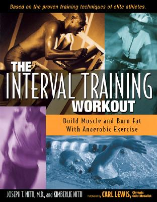 Image for The Interval Training Workout: Build Muscle and Burn Fat with Anaerobic Exercise