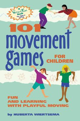 Image for 101 Movement Games for Children: Fun and Learning with Playful Moving