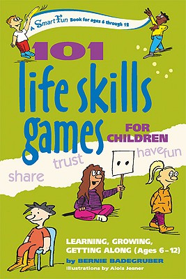 Image for 101 Life Skills Games for Children: Learning, Growing, Getting Along (Ages 6-12)