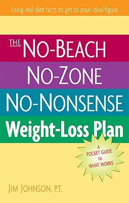 Image for The No-Beach, No-Zone, No-Nonsense Weight-Loss Plan: A Pocket Guide to What Works