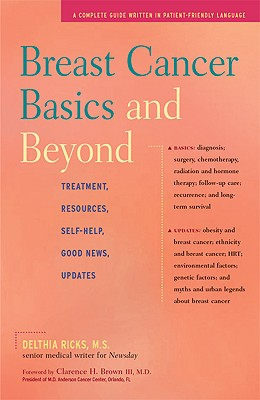 Image for Breast Cancer Basics and Beyond: Treatments, Resources, Self-Help, Good News, Updates