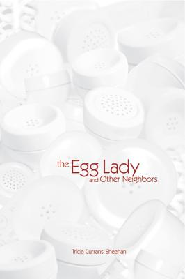 The Egg Lady and Other Neighbors (Headwaters Series), Currans-Sheehan, Tricia