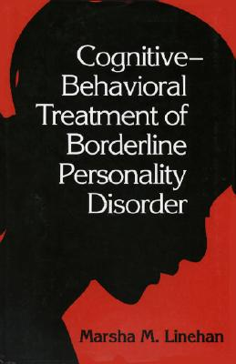 Image for Cognitive Behavioral Treatment of Borderline Personality Disorder