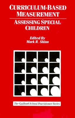 Image for Curriculum-Based Measurement: Assessing Special Children (The Guilford School Practitioner Series)