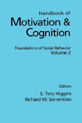 Image for Handbook of Motivation and Cognition, Volume 2: Foundations of Social Behavior