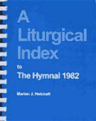 Image for A Liturgical Index to the Hymnal 1982