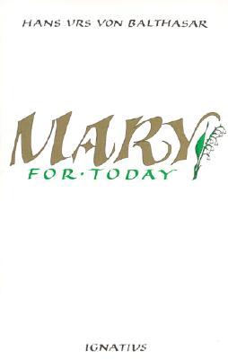 Mary for Today, Hans Urs von Balthasar