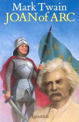 Mark Twain Joan of Arc : By the Sieur Louis De Conte (Her Page and Secretary), MARK TWAIN, JEAN FRANCOIS ALDEN