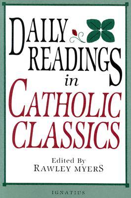 Daily Readings in Catholic Classics, RAWLEY MEYERS