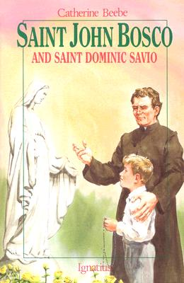 Saint John Bosco and Saint Dominic Savio (Vision Books), C. Beebe
