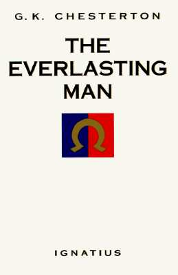 The Everlasting Man, Chesterton, G. K.