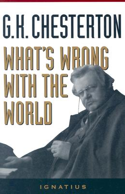 What's Wrong With the World, G. K. CHESTERTON