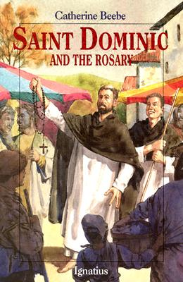 Saint Dominic and the Rosary (Vision Books), Catherine Beebe