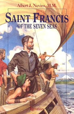 Saint Francis of the Seven Seas (Vision Book Series), Albert F. Nevins