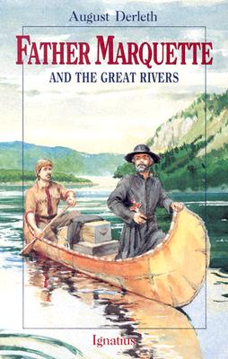 Father Marquette and the Great Rivers, Derleth, August